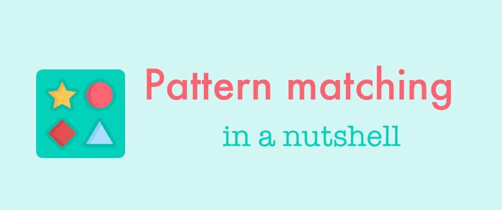 Elixir Pattern Matching in a nut shell